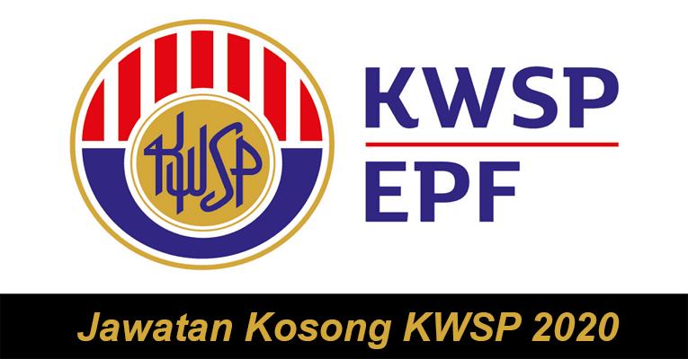 Jawatan Kosong di Kumpulan Wang Simpanan Pekerja (KWSP) 2020