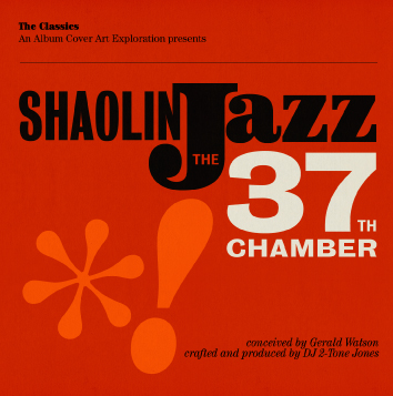 SOTD : Shaolin Jazz – The 37th Chamber (Mixtape)