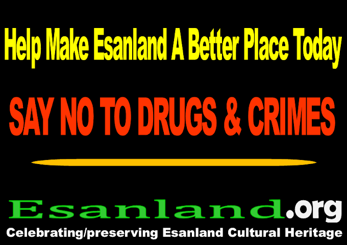 SAY NO TO DRUGS & CRIMES IN ESANLAND TODAY!!!!