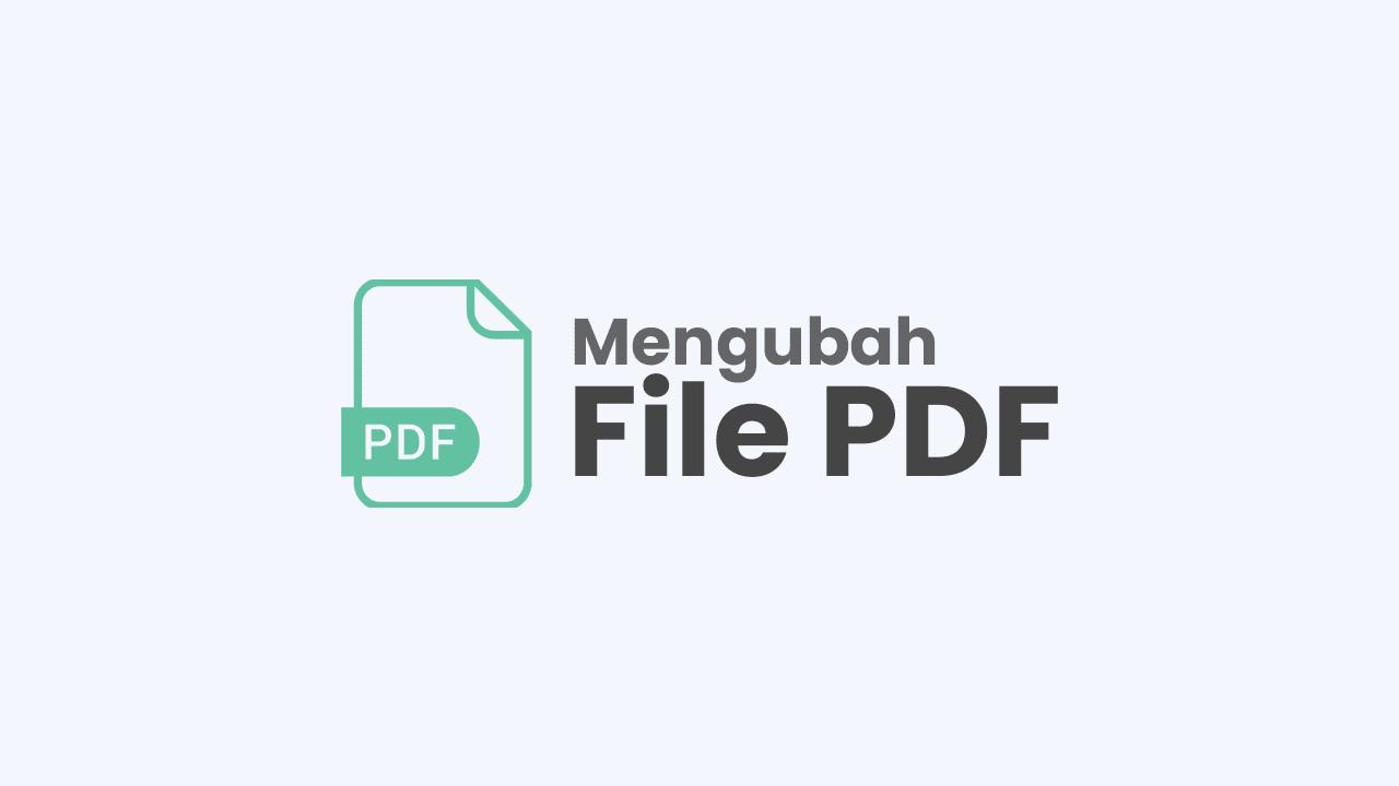 Cara Mengubah File PDF Ke Word, Excel, PPT, JPG Terbaru