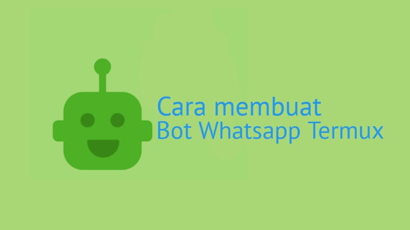 Cara membuat bot whatsapp termux