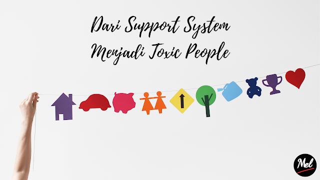 Dari Support System Menjadi Toxic People
