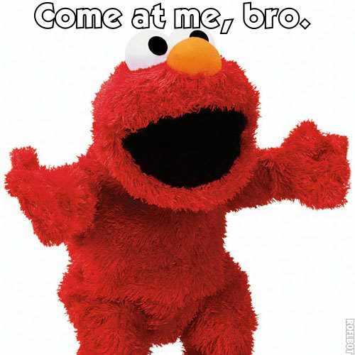 [Image: come+at+me+bro.jpg]