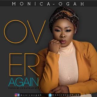 LYRICS: Monica Ogah - Over Again