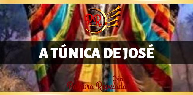 A TÚNICA DE JOSÉ