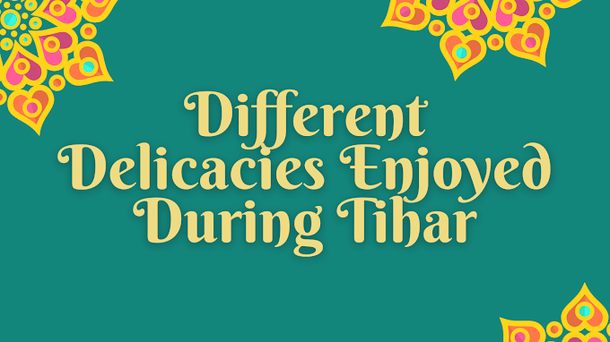 Different Delicacies Enjoyed During Tihar In Nepal