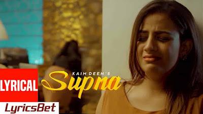 Supna Lyrics - Kaim Deen