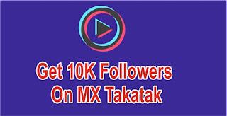 MX Takatak par fans kaise badhaye, get followers on mx takatak