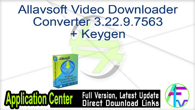 Allavsoft Video Downloader Converter 3.22.9.7563 + Keygen