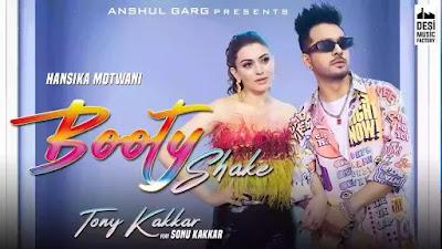 Checkout New Song Booty Shake lyrics penned and sung by Tony Kakkar ft Sonu Kakkar