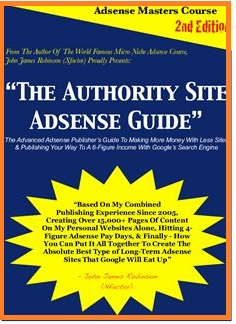 The Authority Site Adsense Guide Adsense MasterCourse Second Editon By John James Robinson