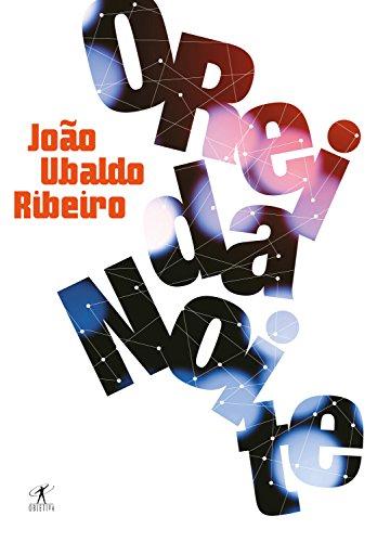O rei da noite João Ubaldo Ribeiro