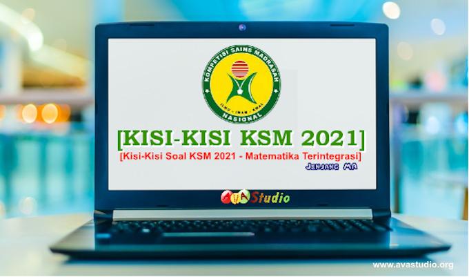 Kisi-kisi Soal KSM Matematika Terintegrasi untuk Jenjang MA Tahun 2021