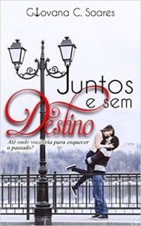 [Resenha] Juntos e sem Destino - Giovana C. Soares