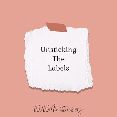 Unsticking the Labels #labels #encouragement #letGoddefineyou #truth