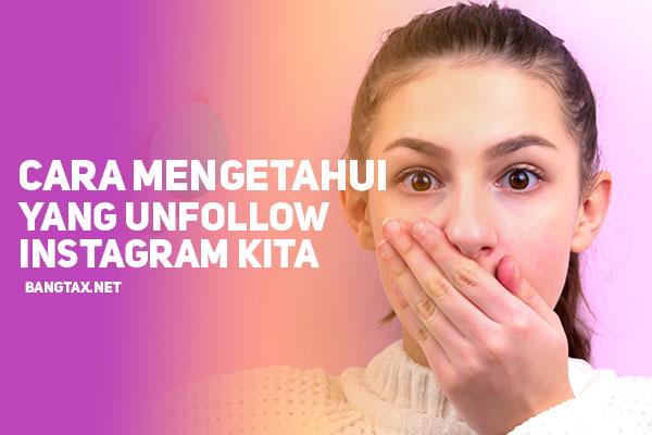 Cara Mengetahui Yang Unfollow Kita Di Instagram