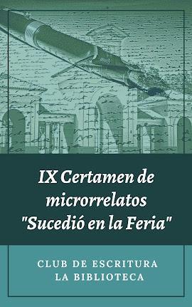 "Libro del IX Certamen de Microrrelatos ""Sucedió en la Feria"""
