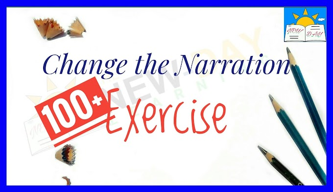 100+ Change the Narration- Exercises with Answer | Narration Change Exercisewoth Answer