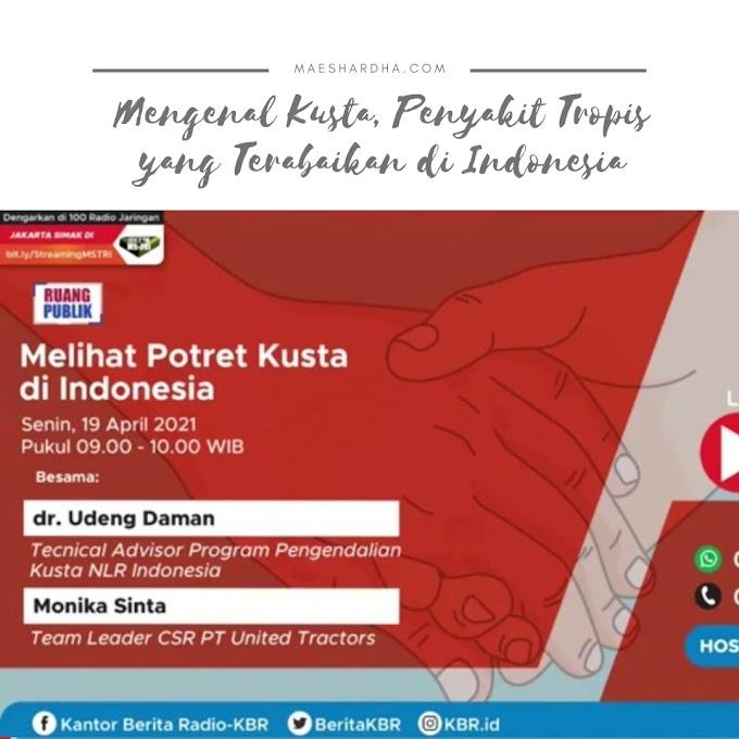 Mengenal Kusta, Penyakit Tropis yang Terabaikan di Indonesia