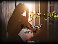 Raymond Blessed - Vai Doer | Donwload