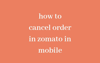 how to cancel order in zomato in mobile