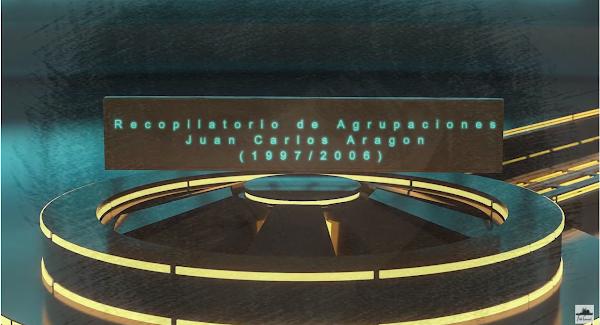 Recopilatorio de Agrupaciones de Juan Carlos Aragon (1997/2006)
