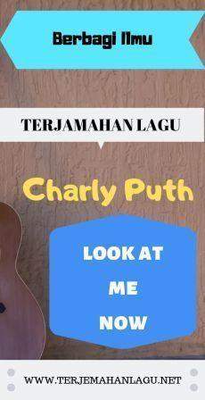 Terjemahan-lagu-charly-puth-look-at-me-now