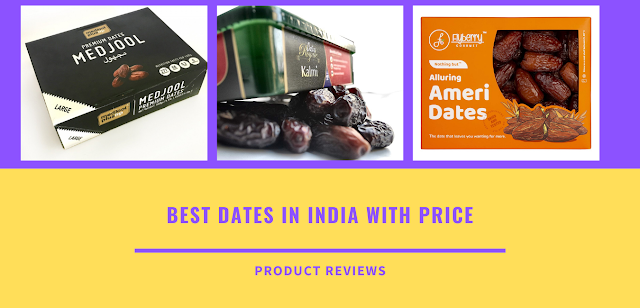 Best dates in india with price - Best quality khajoor packet - Dates Varieties / types in India buy online