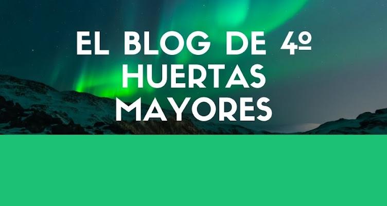 El Blog de 4º Huertas Mayores