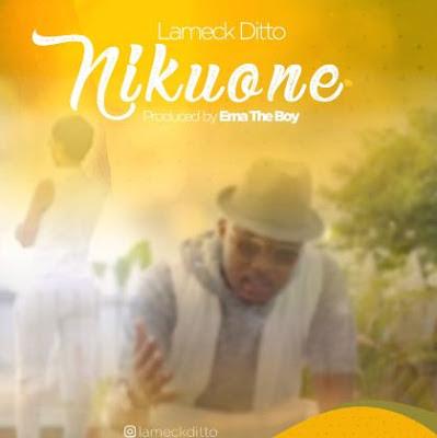AUDIO   Lameck Ditto - Nikuone    Mp3 Download