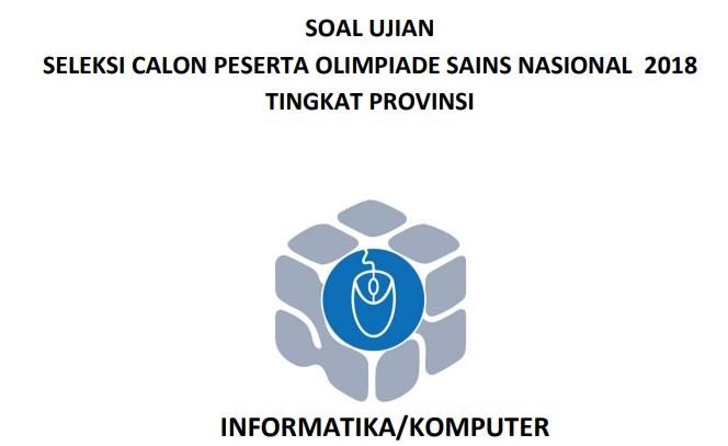 Setelah berbagi soal dan pembahasan soal OSN komputer Arsip OSN:  Soal dan Pembahasan Soal OSP Komputer/Informatika 2018