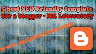 5 best SEO Friendly Template for blogger - MR Laboratory । Blogget Tutorial Bangla ।