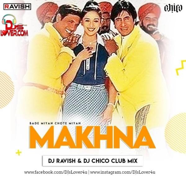 Bade Miyan Chote Miyan Makhna DJ Ravish x DJ Chico Club Mix