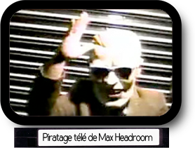 Le piratage télé de Max Headroom