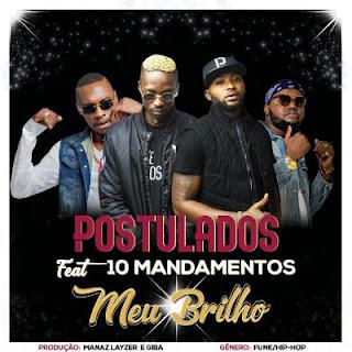 Postulados - Meu Brilho (feat. 10 Mandamentos (Bander & Dygo Boy)