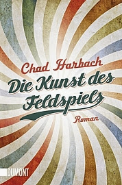 """""""Die Kunst des Feldspiels"""" von Chad Harbach"""