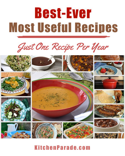 Kitchen Parade's best recipes 2002 - present, just one per year ♥ KitchenParade.com.