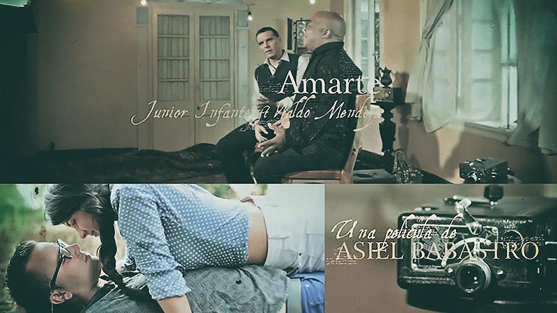 Junior Infante & Waldo Mendoza - ¨Amarte¨ - Videoclip - Dirección: Asiel Babastro. Portal Del Vídeo Clip Cubano