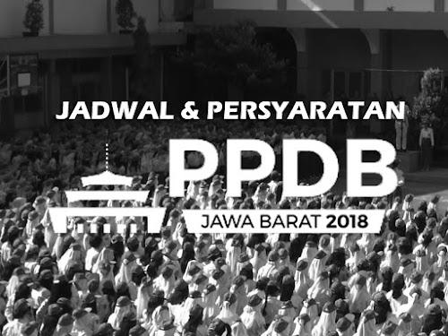 Jadwal dan persyaratan PPDB Jawa Barat 2018.