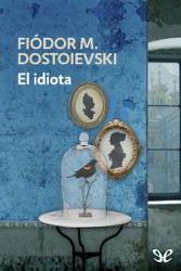 Libros gratis El idiota para descargar en pdf completo