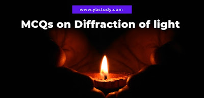 Multiple Choice Questions on diffraction of light