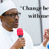 Mr President, Why Have You Refused To Change?