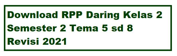 Download RPP Daring Kelas 2 Semester 2 revisi 2021