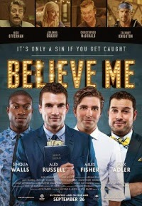 Believe Me le film