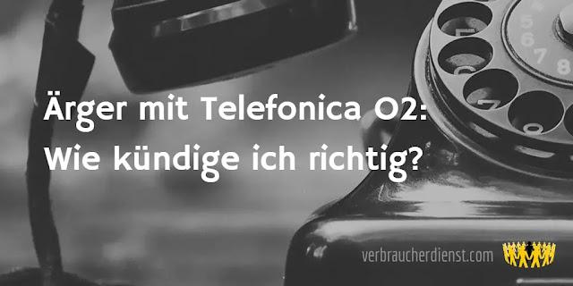 Titel: Ärger mit Telefonica O2: Wie kündige ich richtig?