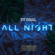 Ty Ogal - All Night