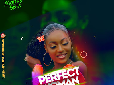 Mopzy Spiz - Perfect Woman (Prod By Realtricks) - Afro Music