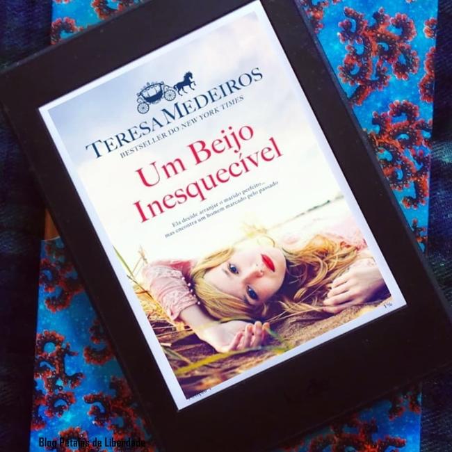 Resenha, livro, Um-Beijo-Inesquecivel, Teresa-Medeiros, Quinta-Essencia, Kindle, romance-de-epoca, blog-literario-petalas-de-liberdade