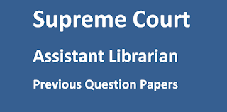 Supreme Court Assistant Librarian Previous Papers