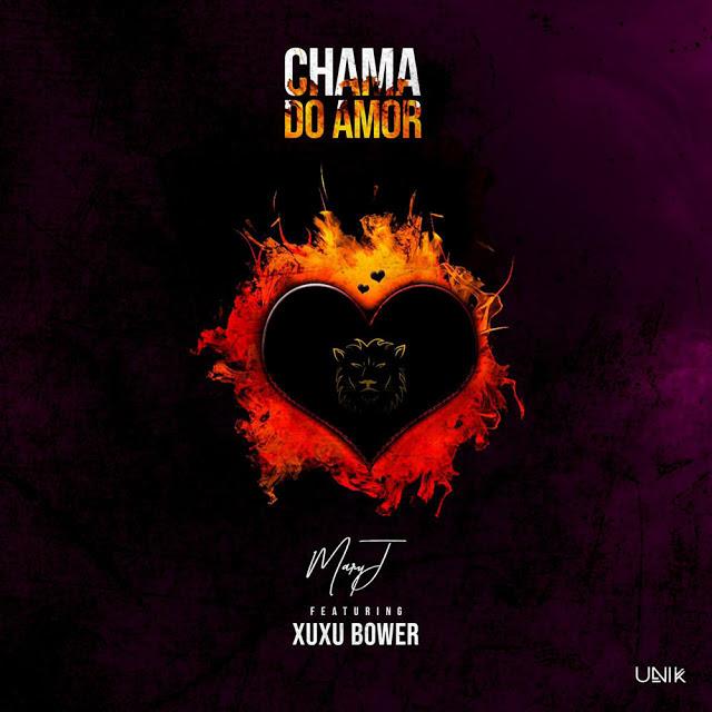 Mary J ft. Xuxu Bower - Chama Do Amor (Zouk) (Prod. Wk Music)